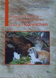 Artgerechte Haltung - ein Grundrecht auch für (Zwerg-)Kaninchen