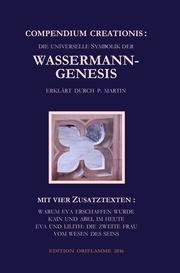 Compendium Creationis - die universelle Symbolik der Wassermann-Genesis erklärt durch P. Martin