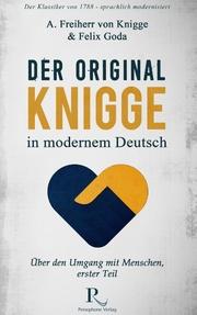 Der Original-Knigge in modernem Deutsch