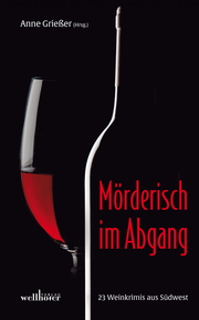 Mörderisch im Abgang: 23 Weinkrimis aus Südwest