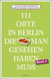 111 Orte in Berlin, die man gesehen haben muss 2