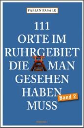 111 Orte im Ruhrgebiet, die man gesehen haben muss 2