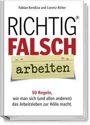 Richtig FALSCH arbeiten - Cover