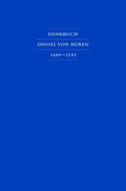 Denkbuch des Bremer Bürgermeisters Daniel von Büren des Älteren 1490 - 1525