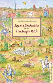 Sagen und Geschichten aus der Lüneburger Heide