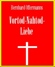 Vortod-Nahtod-Liebe