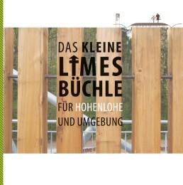 Das kleine Limes-Büchle für Hohenlohe und Umgebung