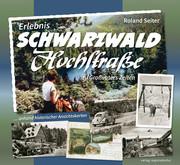 Erlebnis Schwarzwaldhochstraße... zu Großvaters Zeiten - Cover