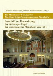 Das Mannheimer Wunderwerk - Ein Musterbeispiel wieder errungener Klangkultur