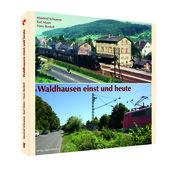 Waldhausen einst und heute