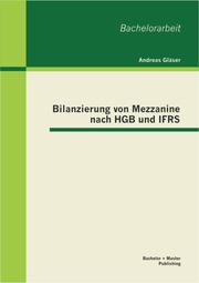 Bilanzierung von Mezzanine nach HGB und IFRS
