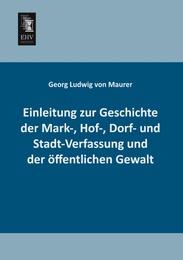 Einleitung zur Geschichte der Mark-, Hof-, Dorf- und Stadt-Verfassung und der öffentlichen Gewalt