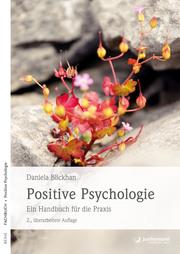 Positive Psychologie - Ein Handbuch für die Praxis