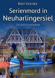 Serienmord in Neuharlingersiel. Ostfrieslandkrimi