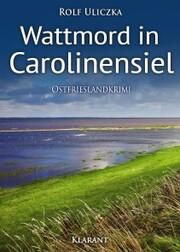 Wattmord in Carolinensiel. Ostfrieslandkrimi