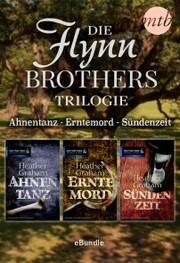 Die Flynn Brothers Trilogie: Ahnentanz - Erntemord - Sündenzeit
