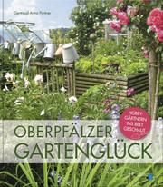 Oberpfälzer Gartenglück