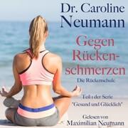 Dr. Caroline Neumann: Gegen Rückenschmerzen. Die Rückenschule