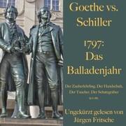 Goethe vs. Schiller: 1797 - Das Balladenjahr