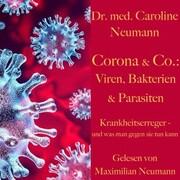 Dr. Caroline Neumann: Corona & Co.: Viren, Bakterien und Parasiten