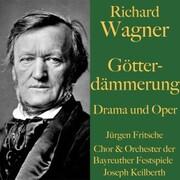 Richard Wagner: Götterdämmerung - Drama und Oper