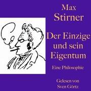 Max Stirner: Der Einzige und sein Eigentum