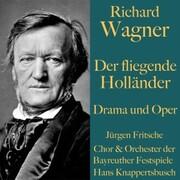 Richard Wagner: Der fliegende Holländer - Drama und Oper
