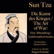 Sun Tzu: Die Kunst des Krieges / The Art of War. Zweisprachige / Bilingual Edition