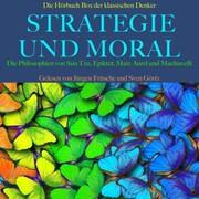Strategie und Moral: Die Hörbuch Box der klassischen Denker