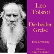 Leo Tolstoi: Die beiden Greise