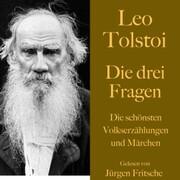 Leo Tolstoi: Die drei Fragen