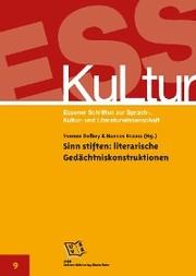 Sinn stiften: literarische Gedächtniskonstruktionen