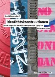 Identitätskonstruktionen durch skripturale Variation mehrsprachiger Typografie im urbanen Raum