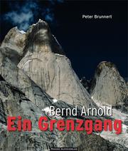 Bernd Arnold - Ein Grenzgang