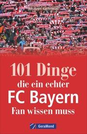 101 Dinge, die ein echter FC-Bayern-Fan wissen muss
