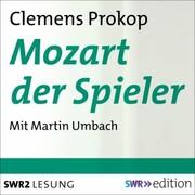 Mozart der Spieler