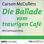Die Ballade vom traurigen Café