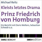Kleists letztes Drama - Prinz Friedrich von Homburg
