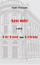 Anomie oder die Lust am Betrug
