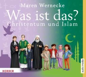 Christentum und Islam - Was ist das?
