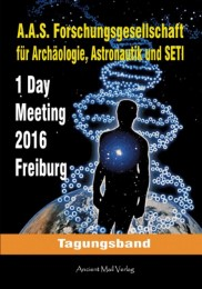 Tagungsband zum One-Day-Meeting der Forschungsgesellschaft für Archäologie, Astronautik und SETI Freiburg 2016