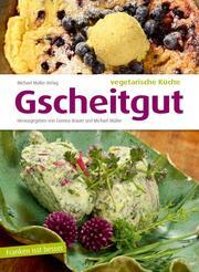 Gscheitgut - vegetarische Küche - Cover