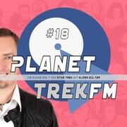 Planet Trek fm 18 - Die ganze Welt von Star Trek