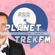Planet Trek fm 22 - Die ganze Welt von Star Trek