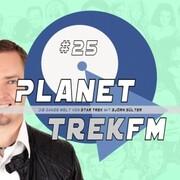 Planet Trek fm 25 - Die ganze Welt von Star Trek