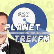 Planet Trek fm 28 - Die ganze Welt von Star Trek
