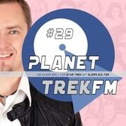 Planet Trek fm 29 - Die ganze Welt von Star Trek