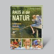Raus in die Natur - Entdecken, Basteln, Spielen