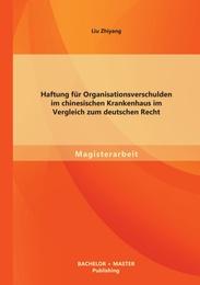 Haftung für Organisationsverschulden im chinesischen Krankenhaus im Vergleich zum deutschen Recht