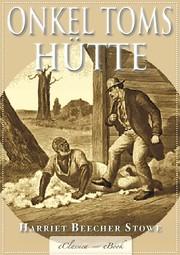 Onkel Toms Hütte - Mit den Illustrationen der Originalausgabe